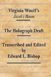Virginia Woolf's Jacob's Room: The Holograph Draft