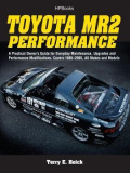 Toyota MR2 Performance Hp1553: A Practical Owner's Guide for Everyday Maintenance, Upgrades andPerformance Modifications. Covers 1985-2005, All Makes