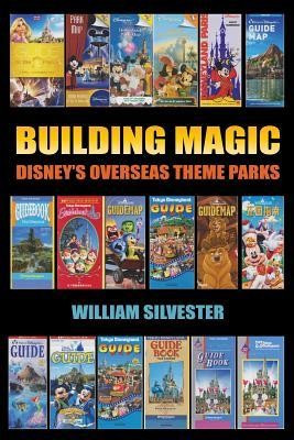 Building Magic - Disney's Overseas Theme Parks foto mare