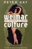 Weimar Culture: The Outsider as Insider