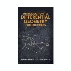 Introduction to Differential Geometry for Engineers - Carte in engleza