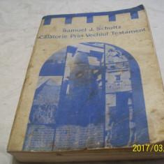 Calatorie prin vechiul testament- samuel j. schultz- 1992