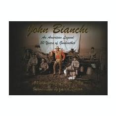 John Bianchi: An American Legend: 50 Years of Gunleather - Carte in engleza