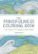 The Mindfulness Coloring Book: Anti-Stress Art Therapy for Busy People foto