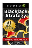 Blackjack Strategy: Winning at Blackjack: Tips and Strategies for Winning and Dominating at the Casino