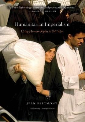 Humanitarian Imperialism: Using Human Rights to Sell War foto mare
