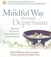 The Mindful Way Through Depression: Freeing Yourself from Chronic Unhappiness foto