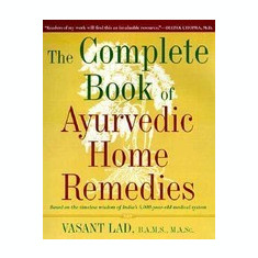 The Complete Book of Ayurvedic Home Remedies - Carte in engleza