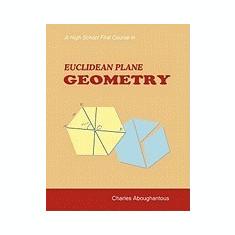 A High School First Course in Euclidean Plane Geometry - Carte in engleza