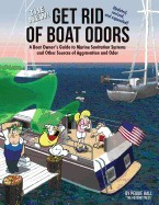 The New Get Rid of Boat Odors, Second Edition: A Boat Owner's Guide to Marine Sanitation Systems and Other Sources of Aggravation and Odor foto mare