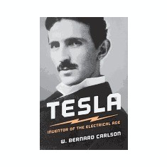 Tesla: Inventor of the Electrical Age - Carte in engleza