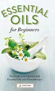 Essential Oils for Beginners: The Guide to Get Started with Essential Oils and Aromatherapy foto