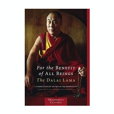 For the Benefit of All Beings: A Commentary on the Way of the Bodhisattva - Carte in engleza