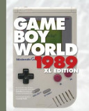 Game Boy World 1989 - XL Color Edition: A History of Nintendo Game Boy, Vol. I (Unofficial and Unauthorized)