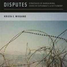 Enduring Territorial Disputes: Strategies of Bargaining, Coercive Diplomacy, & Settlement - Carte in engleza