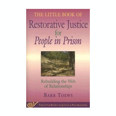 The Little Book of Restorative Justice for People in Prison: Rebuilding the Web of Relationships - Carte in engleza