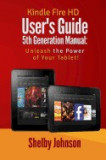 Kindle Fire HD User's Guide 5th Generation Manual: Unleash the Power of Your Tab