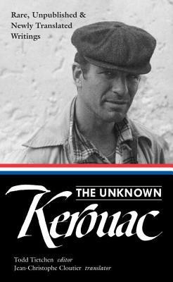 The Unknown Kerouac: Rare, Unpublished & Newly Translated Writings foto