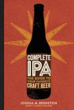 Complete IPA: The Guide to Your Favorite Craft Beer