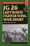JG 26 Luftwaffe Fighter Wing War Diary: Vol. 2, 1943-45