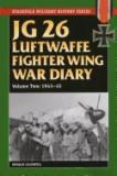 JG 26 Luftwaffe Fighter Wing War Diary: Vol. 2, 1943-45