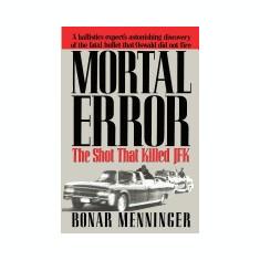 Mortal Error: The Shot That Killed JFK - Carte in engleza