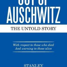 Out of Auschwitz: The Untold Story - Carte in engleza