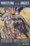 Wrestling with Angels: Conversations in Modern Theology