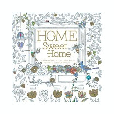 Home Sweet Home: A Hand-Crafted Adult Coloring Book - Carte de colorat