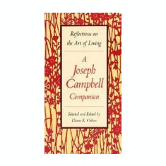 A Joseph Campbell Companion: Reflections on the Art of Living - Carte in engleza