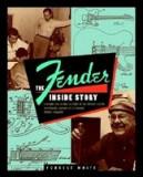 Fender: The Inside Story