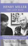 Henry Miller: The Last Days: A Memoir