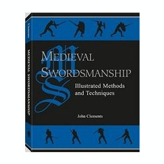 Medieval Swordsmanship: Illustrated Methods and Techniques - Carte in engleza