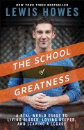 The School of Greatness: A Real-World Guide to Living Bigger, Loving Deeper, and Leaving a Legacy foto