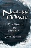 Northern Magic Northern Magic: Rune Mysteries and Shamanism Rune Mysteries and Shamanism