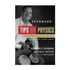 Feynman's Tips on Physics: Reflections, Advice, Insights, Practice - Carte in engleza