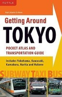 Getting Around Tokyo Pocket Atlas and Transportation Guide: Includes Yokohama, Kamakura, Yokota, Yokosuka, Hakone and MT Fuji [With Map]