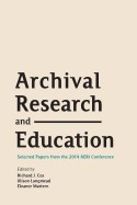 Archival Research and Education: Selected Papers from the 2014 Aeri Conference foto