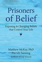 Prisoners of Belief: Exposing and Changing Beliefs That Control Your Life foto