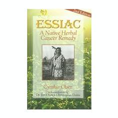 Essiac: A Native Herbal Cancer Remedy - Carte in engleza