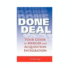 Done Deal Done Deal: Your Guide to Merger and Acquisition Integration Your Guide to Merger and Acquisition Integration