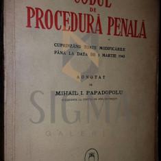 MIHAIL I. PAPADOPOL - CODUL DE PROCEDURA PENALA - ADNOTAT, 1943, DEDICATIE!!! - Carte Drept comercial