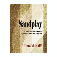 Sandplay: A Psychotherapeutic Approach to the Psyche - Carte in engleza