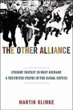The Other Alliance: Student Protest in West Germany and the United States in the Global Sixties
