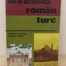 GHID DE CONVERSATIE ROMAN -TURC, TURC ROMAN ( 2 VOLUME)