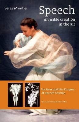 Speech - Invisible Creation in the Air: Vortices and the Enigma of Speech Sounds foto mare