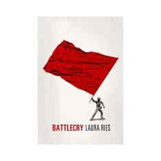 Battlecry: Winning the Battle for the Mind with a Slogan That Kills. - Carte in engleza