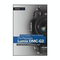 Panasonic Lumix DMC-G2: The Unofficial Quintessential Guide - Carte in engleza