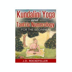 Kundalini Yoga and Tantric Numerology for the Beginner - Carte in engleza