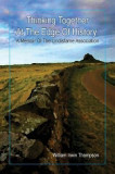 Thinking Together at the Edge of History: A Memoir of the Lindisfarne Association, 1972-2012
